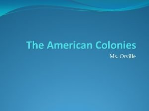 The American Colonies Ms Orville Three Worlds bout