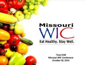 Town Hall Missouri WIC Conference Missouri WIC Eat