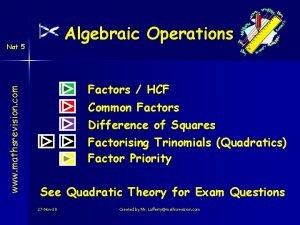 Algebraic Operations www mathsrevision com Nat 5 Factors