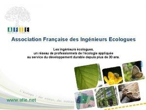 Association Franaise des Ingnieurs Ecologues Les ingnieurs cologues