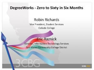 Degree Works Zero to Sixty in Six Months