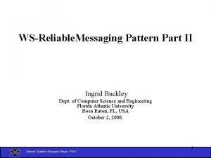 WSReliable Messaging Pattern Part II Ingrid Buckley Dept