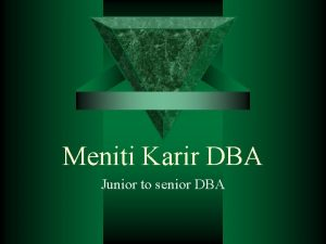 Meniti Karir DBA Junior to senior DBA DBA