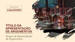 TTULO DA APRESENTAO DE ARGUMENTOS Slogan da Apresentao