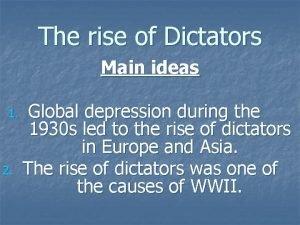 The rise of Dictators Main ideas 1 2