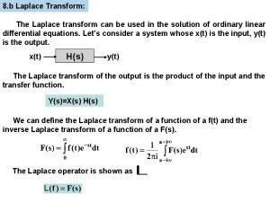 8 b Laplace Transform The Laplace transform can