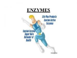 ENZYMES Enzymes are Catalyst Enzymes speed up chemical
