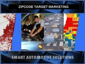 ZIPCODE TARGET MARKETING ZIPCODE TARGET MARKETING The S