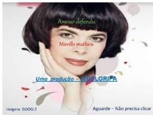 Amour defendu Mireille mathieu Uma produo IVOFLORIPA Imagens