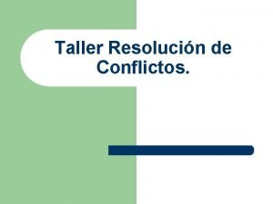 Taller Resolucin de Conflictos Los Contenidos del Taller