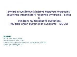 Syndrom systmov zntov odpovdi organizmu Systemic inflammatory response