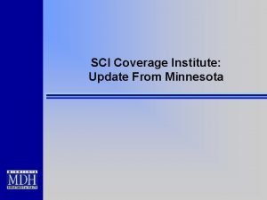 SCI Coverage Institute Update From Minnesota Minnesotas Coverage
