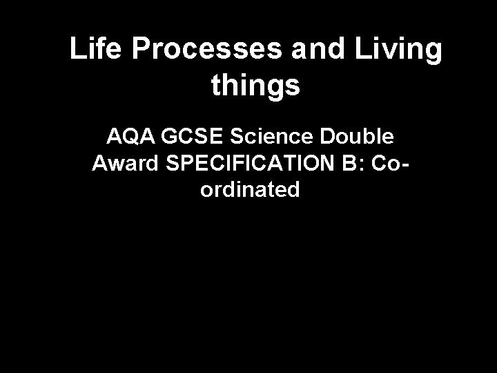 Life Processes and Living things AQA GCSE Science