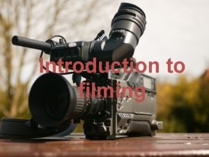 Introduction to filming Lesson Schedule Intellectual property Introduction