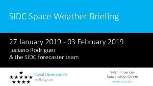 SIDC Space Weather Briefing 27 January 2019 03