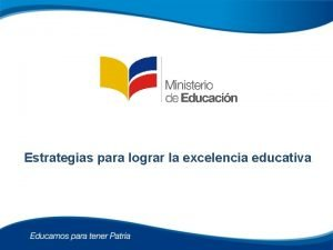 Estrategias para lograr la excelencia educativa 1 Estrategias