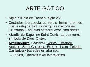 ARTE GTICO Siglo XII Isla de Francia siglo