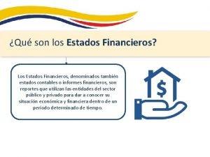 Qu son los Estados Financieros Los Estados Financieros