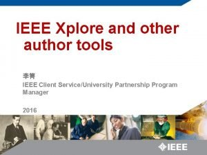 IEEE Xplore and other author tools IEEE Client
