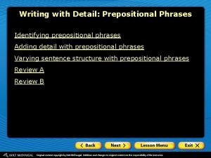 Writing with Detail Prepositional Phrases Identifying prepositional phrases