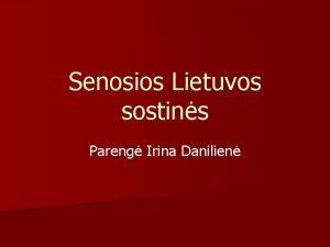 Senosios Lietuvos sostins Pareng Irina Danilien Pirmoji Lietuvos