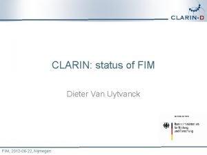CLARIN status of FIM Dieter Van Uytvanck FIM