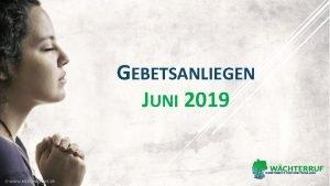 GEBETSANLIEGEN JUNI 2019 Juni 2019 EINSTIEG IN EURE