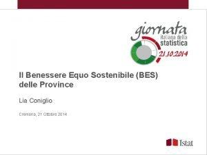 Il Benessere Equo Sostenibile BES delle Province Lia