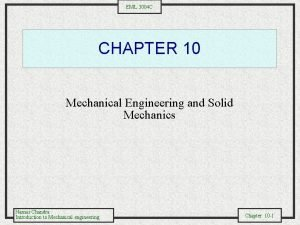 EML 3004 C CHAPTER 10 Mechanical Engineering and