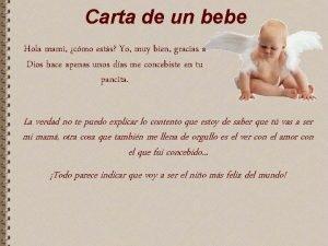 Carta de un bebe Hola mami cmo ests