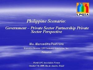 Philippine Scenario Government Private Sector Partnership Private Sector