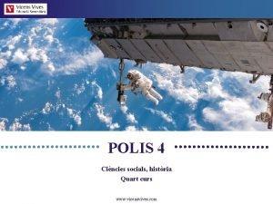 POLIS 4 Cincies socials histria Quart curs www
