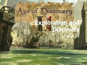 Exploration and Discovery Chapter 13 Preparation for Discovery