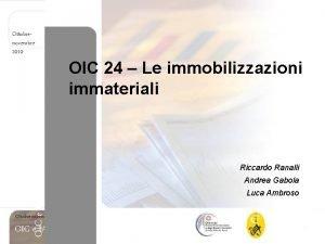 Ottobrenovembre 2010 OIC 24 Le immobilizzazioni immateriali OIC