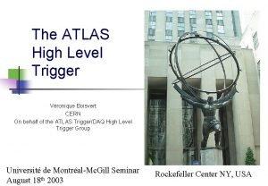 The ATLAS High Level Trigger Vronique Boisvert CERN