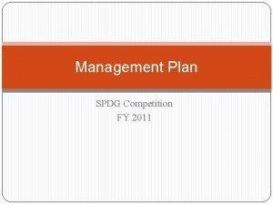 Management Plan SPDG Competition FY 2011 f Quality