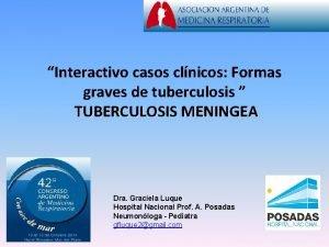 Interactivo casos clnicos Formas graves de tuberculosis TUBERCULOSIS