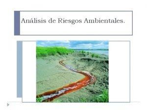 Anlisis de Riesgos Ambientales Anlisis de Riesgos Ambientales