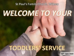St Pauls Family Church Wibsey WELCOME TO YOUR
