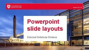Powerpoint slide layouts External Relations Division Title slide