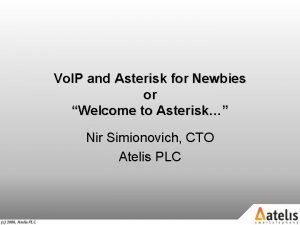 Vo IP and Asterisk for Newbies or Welcome