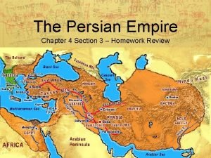 The Persian Empire Chapter 4 Section 3 Homework