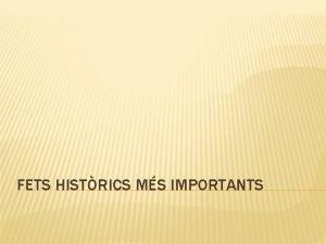 FETS HISTRICS MS IMPORTANTS APAREIXN ELS PRIMERS SSERS