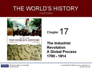 THE WORLDS HISTORY Fourth Edition Chapter 17 The