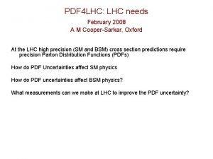 PDF 4 LHC LHC needs February 2008 A
