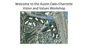 Welcome to the Austin Oaks Charrette Vision and