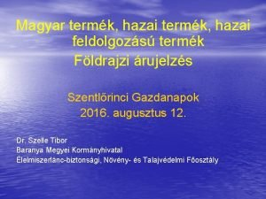 Magyar termk hazai feldolgozs termk Fldrajzi rujelzs Szentlrinci