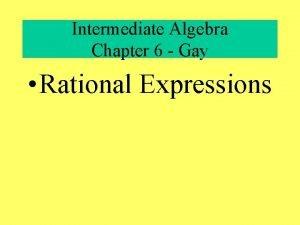 Intermediate Algebra Chapter 6 Gay Rational Expressions Intermediate