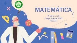 MATEMTICA 4 bsico A y B Colegio Raimapu