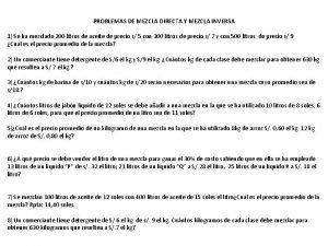PROBLEMAS DE MEZCLA DIRECTA Y MEZCLA INVERSA 1